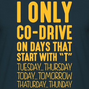 i only codrive on days that start with t - Men's T-Shirt