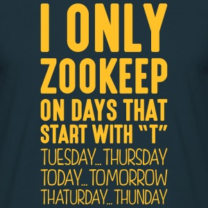 i only zookeep on days that start with t - Men's T-Shirt