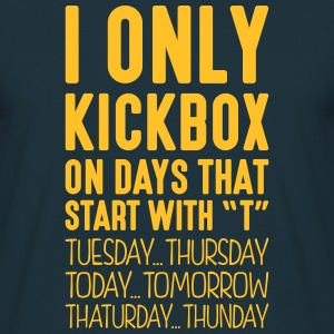 i only kickbox on days that start with t - Men's T-Shirt