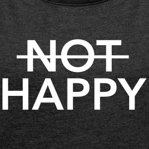 (Not) Happy T-shirts - Dame T-shirt med rulleærmer