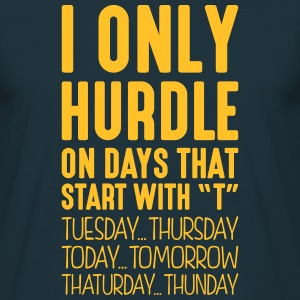 i only hurdle on days that start with t - Men's T-Shirt