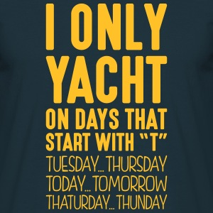 i only yacht on days that start with t - Men's T-Shirt
