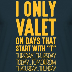 i only valet on days that start with t - Men's T-Shirt