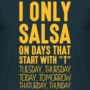 i only salsa on days that start with t - Men's T-Shirt