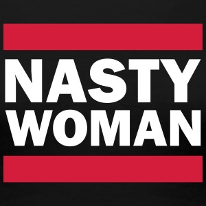 Nasty Woman T-Shirts - Women's Premium T-Shirt