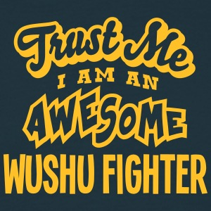 wushu fighter trust me i am an awesome - Men's T-Shirt