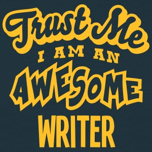 writer trust me i am an awesome - Men's T-Shirt