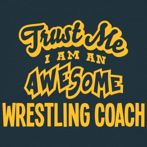 wrestling coach trust me i am an awesome - T-shirt Homme