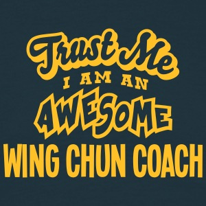 wing chun coach trust me i am an awesome - T-shirt Homme