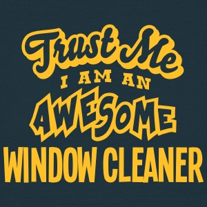 window cleaner trust me i am an awesome - Men's T-Shirt