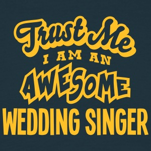 wedding singer trust me i am an awesome - T-shirt Homme