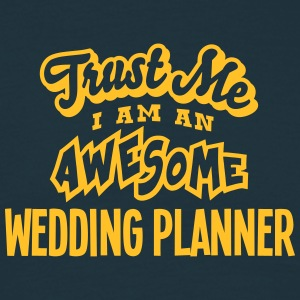 wedding planner trust me i am an awesome - T-shirt Homme