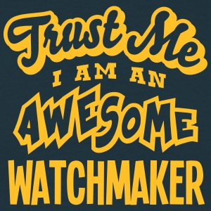 watchmaker trust me i am an awesome - Men's T-Shirt