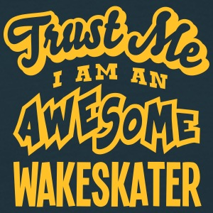 wakeskater trust me i am an awesome - T-shirt Homme