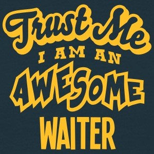 waiter trust me i am an awesome - T-shirt Homme