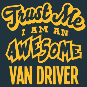van driver trust me i am an awesome - Men's T-Shirt