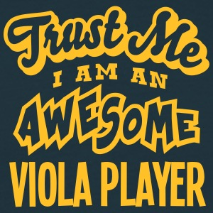 viola player trust me i am an awesome - Men's T-Shirt