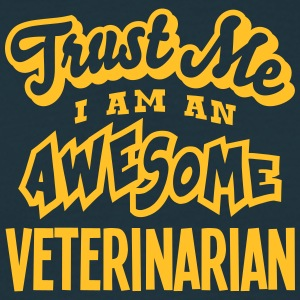 veterinarian trust me i am an awesome - Men's T-Shirt