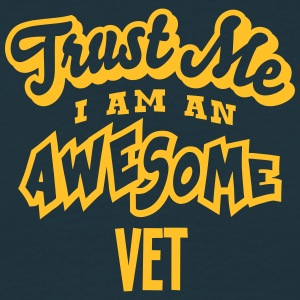 vet trust me i am an awesome - T-shirt Homme