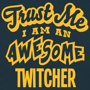 twitcher trust me i am an awesome - T-shirt Homme