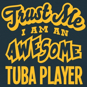 tuba player trust me i am an awesome - T-shirt Homme