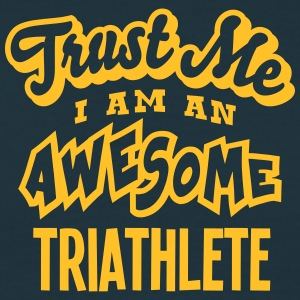 triathlete trust me i am an awesome - Men's T-Shirt