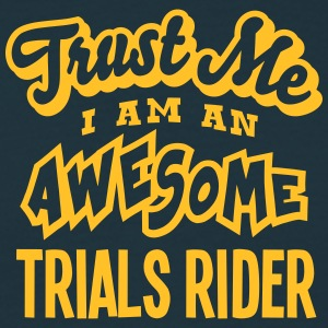 trials rider trust me i am an awesome - Men's T-Shirt