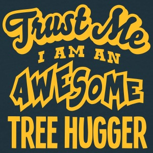 tree hugger trust me i am an awesome - T-shirt Homme