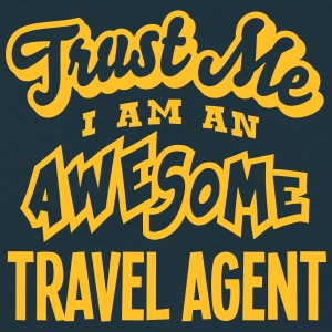 travel agent trust me i am an awesome - T-shirt Homme