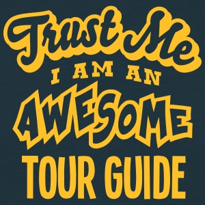 tour guide trust me i am an awesome - T-shirt Homme