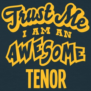 tenor trust me i am an awesome - Men's T-Shirt