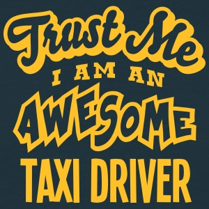 taxi driver trust me i am an awesome - T-shirt Homme