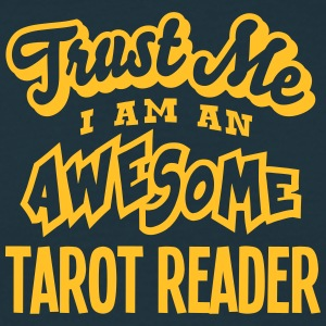 tarot reader trust me i am an awesome - T-shirt Homme