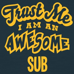 sub trust me i am an awesome - T-shirt Homme
