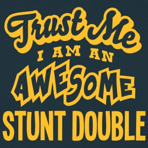 stunt double trust me i am an awesome - T-shirt Homme