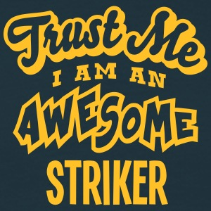 striker trust me i am an awesome - T-shirt Homme