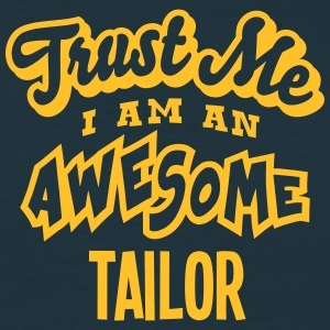 tailor trust me i am an awesome - Men's T-Shirt