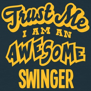 swinger trust me i am an awesome - Men's T-Shirt