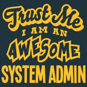 system admin trust me i am an awesome - T-shirt Homme