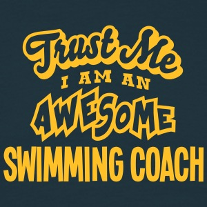 swimming coach trust me i am an awesome - Men's T-Shirt