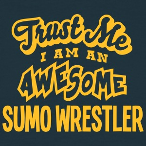 sumo wrestler trust me i am an awesome - T-shirt Homme