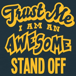 stand off trust me i am an awesome - Men's T-Shirt