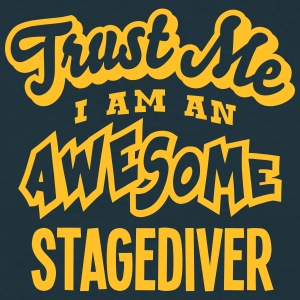 stagediver trust me i am an awesome - Men's T-Shirt