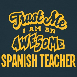 spanish teacher trust me i am an awesome - Men's T-Shirt