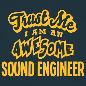 sound engineer trust me i am an awesome - Men's T-Shirt