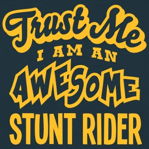 stunt rider trust me i am an awesome - T-shirt Homme