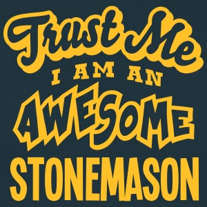 stonemason trust me i am an awesome - Men's T-Shirt