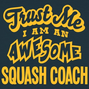 squash coach trust me i am an awesome - T-shirt Homme