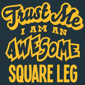 square leg trust me i am an awesome - Men's T-Shirt