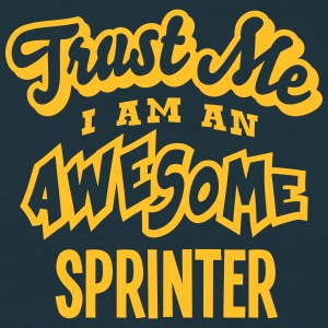 sprinter trust me i am an awesome - Men's T-Shirt